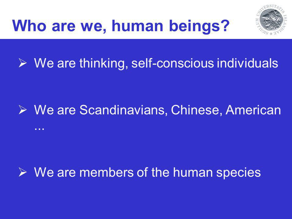 Who are we, human beings.