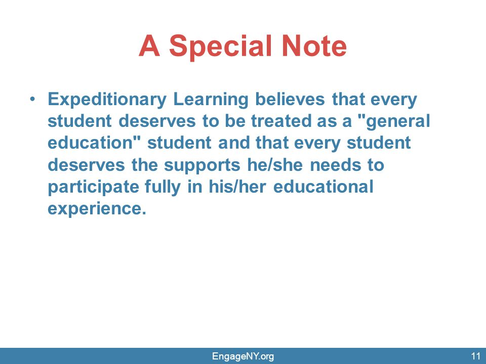 A Special Note Expeditionary Learning believes that every student deserves to be treated as a