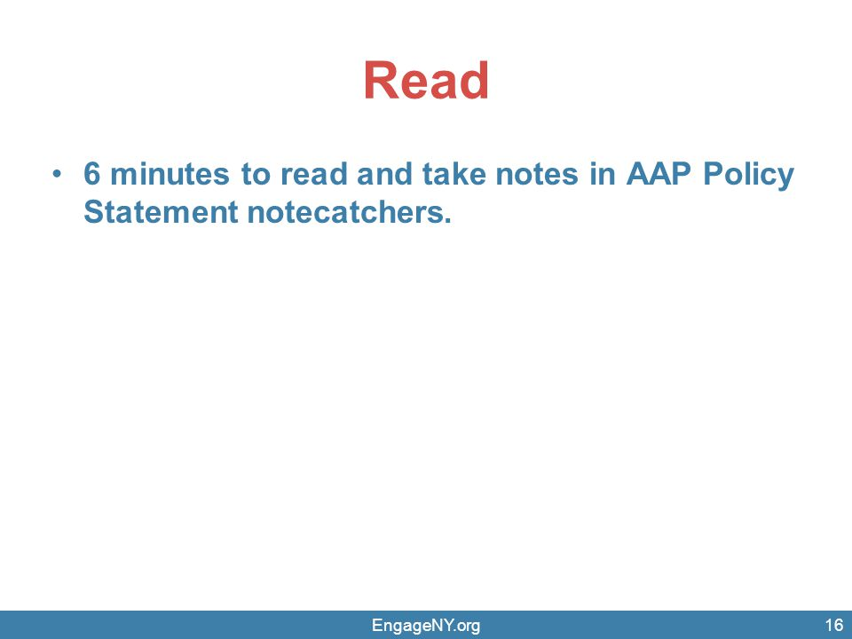 Read 6 minutes to read and take notes in AAP Policy Statement notecatchers. EngageNY.org16