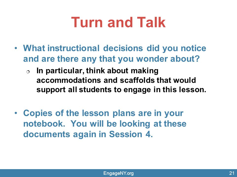 Turn and Talk What instructional decisions did you notice and are there any that you wonder about? In particular, think about making accommodations an