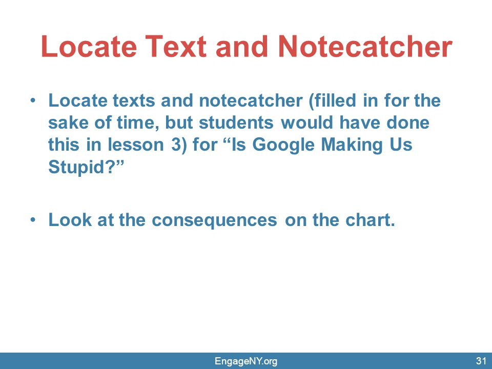 Locate Text and Notecatcher Locate texts and notecatcher (filled in for the sake of time, but students would have done this in lesson 3) for Is Google