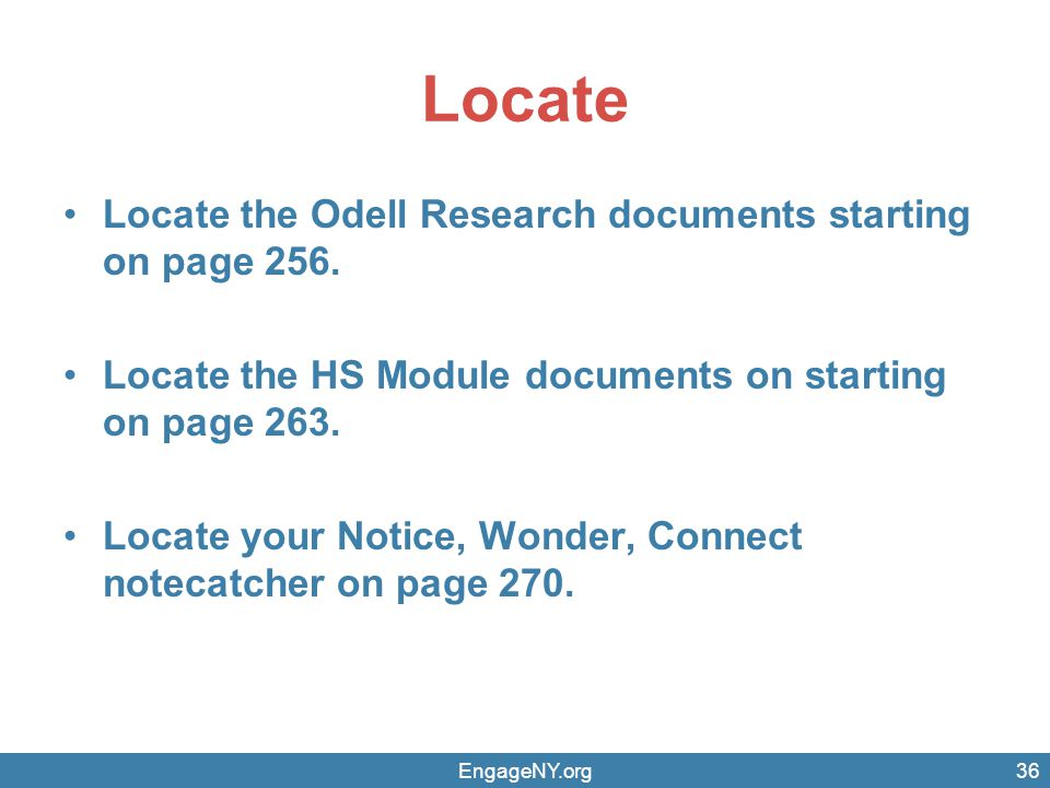 Locate Locate the Odell Research documents starting on page 256. Locate the HS Module documents on starting on page 263. Locate your Notice, Wonder, C