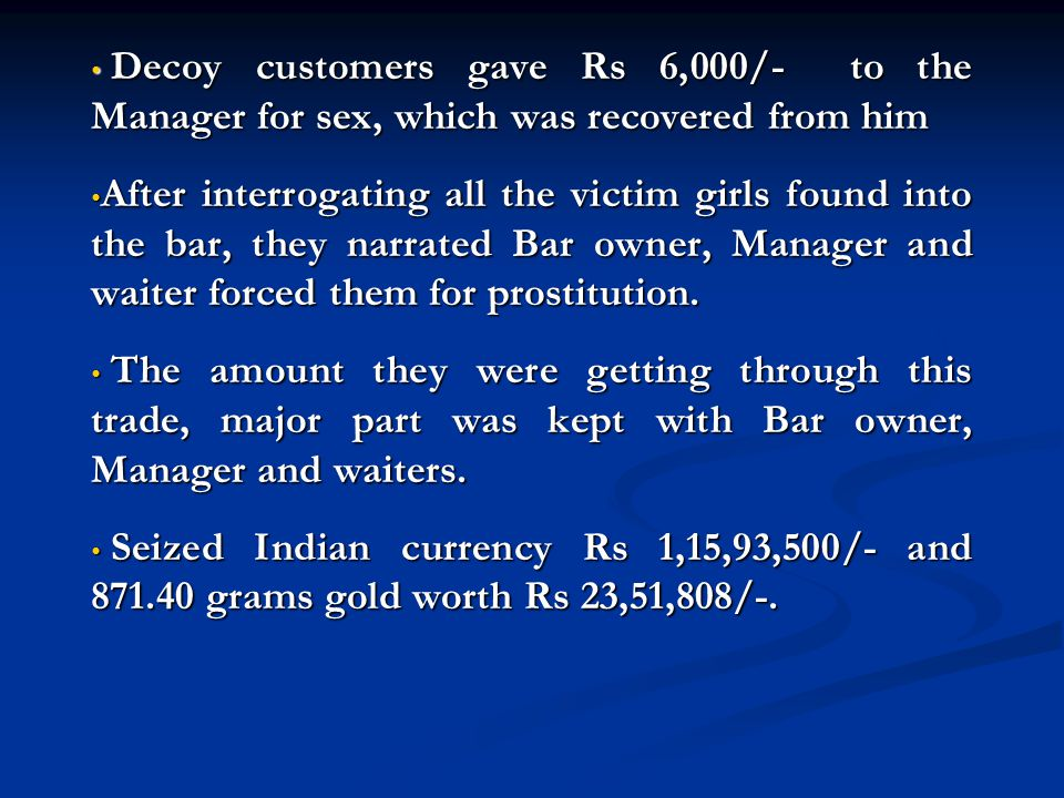 Decoy customers gave Rs 6,000/- to the Manager for sex, which was recovered from him Decoy customers gave Rs 6,000/- to the Manager for sex, which was