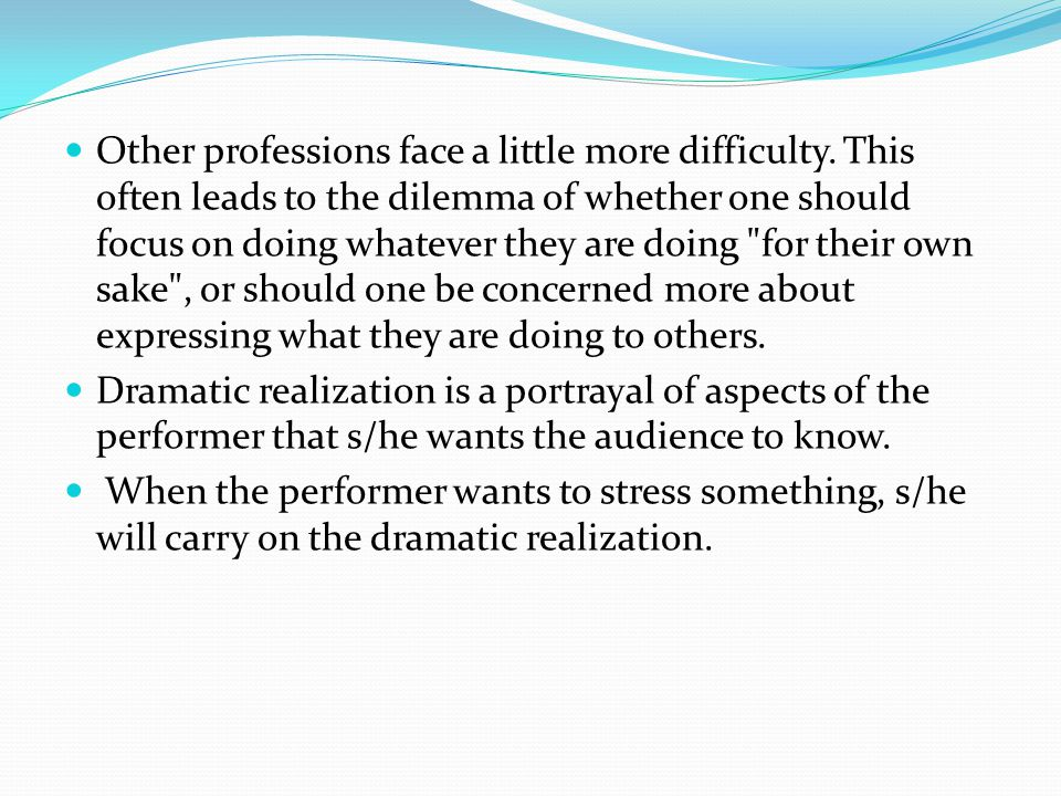 Other professions face a little more difficulty. This often leads to the dilemma of whether one should focus on doing whatever they are doing
