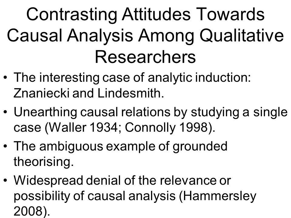 In Practice, Most Qualitative Researchers Use Causal Analysis Both within-case and cross-case data are employed, and often combined.