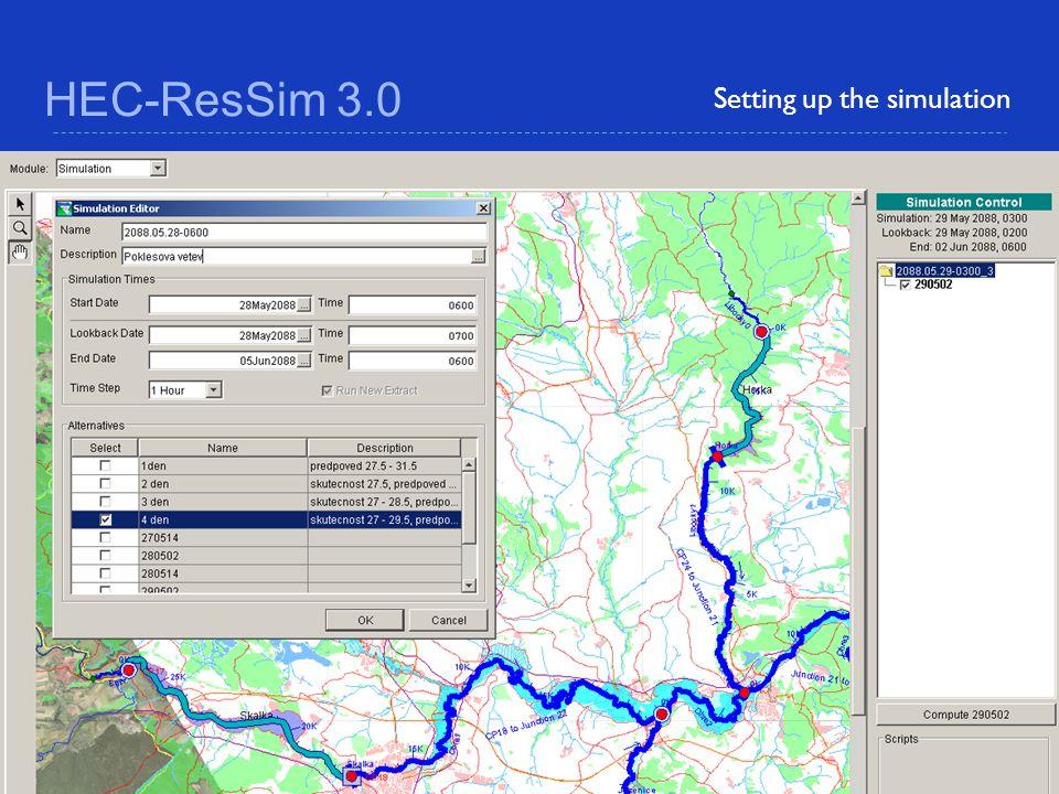 HEC-ResSim 3.0 Setting up the simulation Definování simulace:Spuštění simulace: