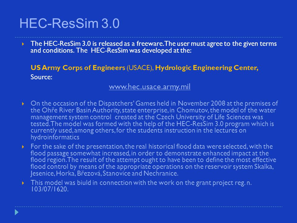HEC-ResSim 3.0 The rules Logical constructions using If-blocks: The finally rule: