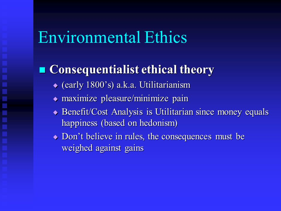 Environmental Ethics The Engineer has to have their belief system established clearly and on an individual level determine how much tampering with the Environment is acceptable.