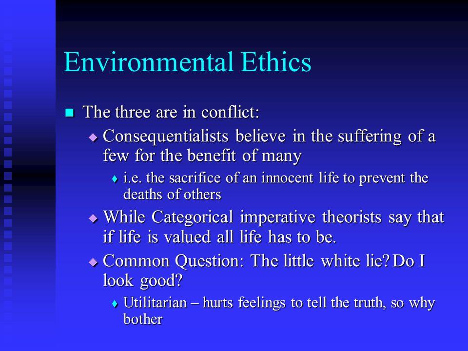 Environmental Ethics Common Question: The little white lie.