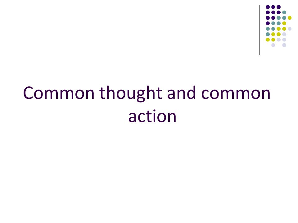 Common thought and common action