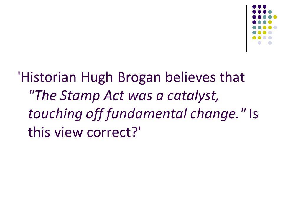 'Historian Hugh Brogan believes that