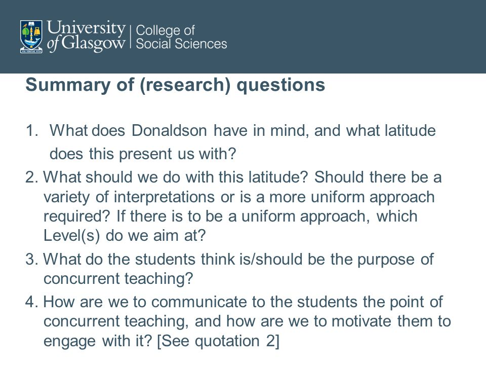 Summary of (research) questions 1.What does Donaldson have in mind, and what latitude does this present us with.