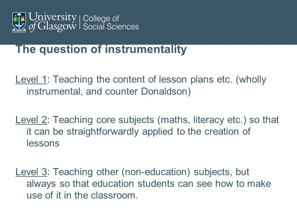 The question of instrumentality Level 1: Teaching the content of lesson plans etc.