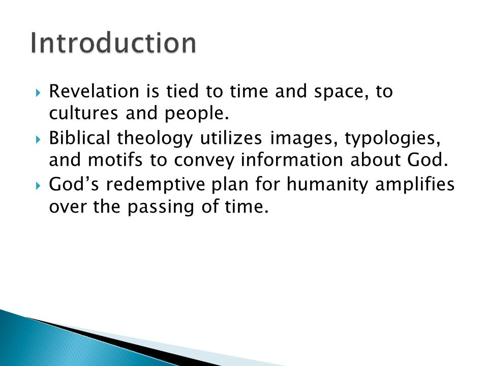 Revelation is tied to time and space, to cultures and people.