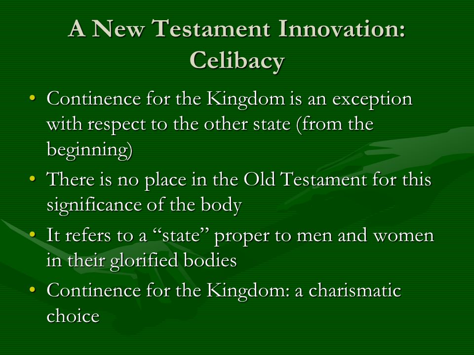 A New Testament Innovation: Celibacy Continence for the Kingdom is an exception with respect to the other state (from the beginning)Continence for the