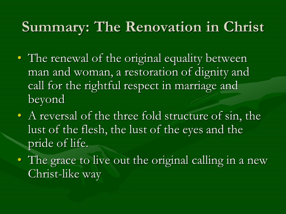 Summary: The Renovation in Christ The renewal of the original equality between man and woman, a restoration of dignity and call for the rightful respe