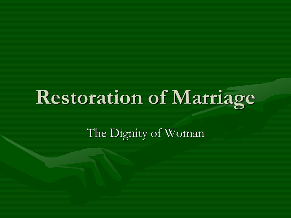 Restoration of Marriage The Dignity of Woman