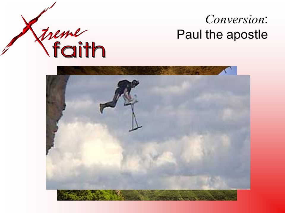 Conversion : Paul the apostle