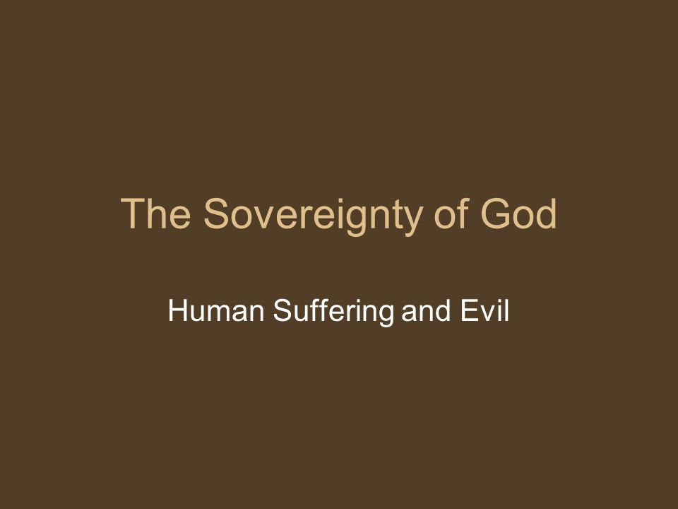 The Sovereignty of God Human Suffering and Evil