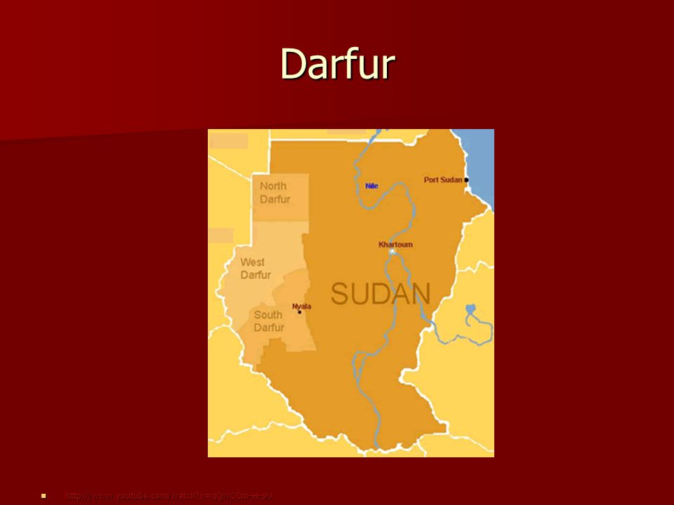 Darfur http://www.youtube.com/watch v=qQwCCm-H-sU http://www.youtube.com/watch v=qQwCCm-H-sU