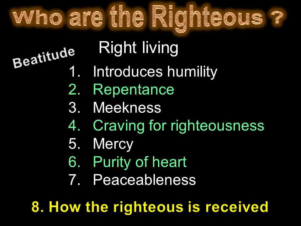Blessed are those who are persecuted for righteousness sake, For theirs is the kingdom of heaven.