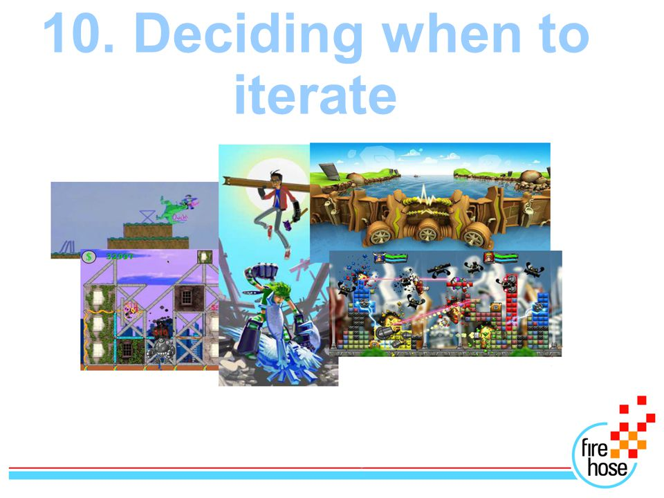 10. Deciding when to iterate