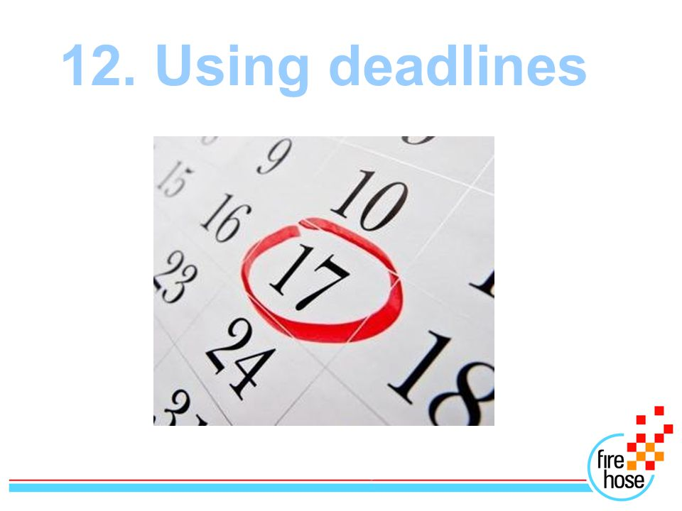 12. Using deadlines