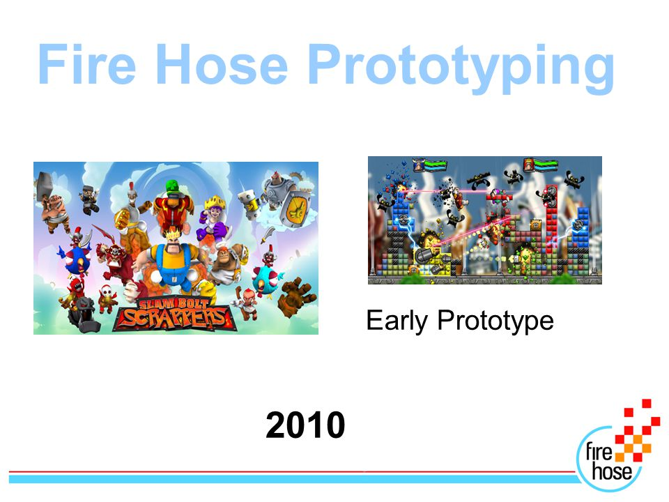 2010 Early Prototype Fire Hose Prototyping