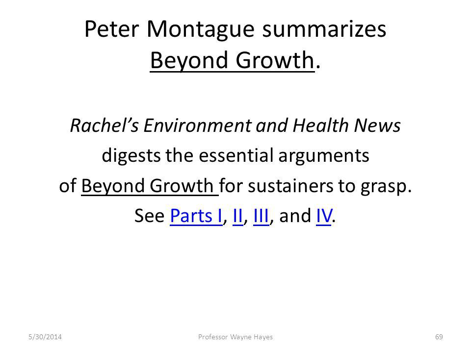Peter Montague summarizes Beyond Growth. Rachels Environment and Health News digests the essential arguments of Beyond Growth for sustainers to grasp.