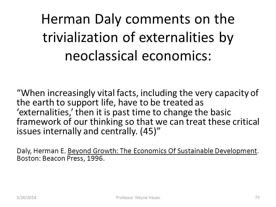 Herman Daly comments on the trivialization of externalities by neoclassical economics: When increasingly vital facts, including the very capacity of t