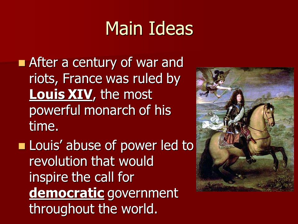 Louis XIV Comes to Power The efforts of Henry IV and Richelieu strengthened the French monarchy and paved the way for Louis XIV.