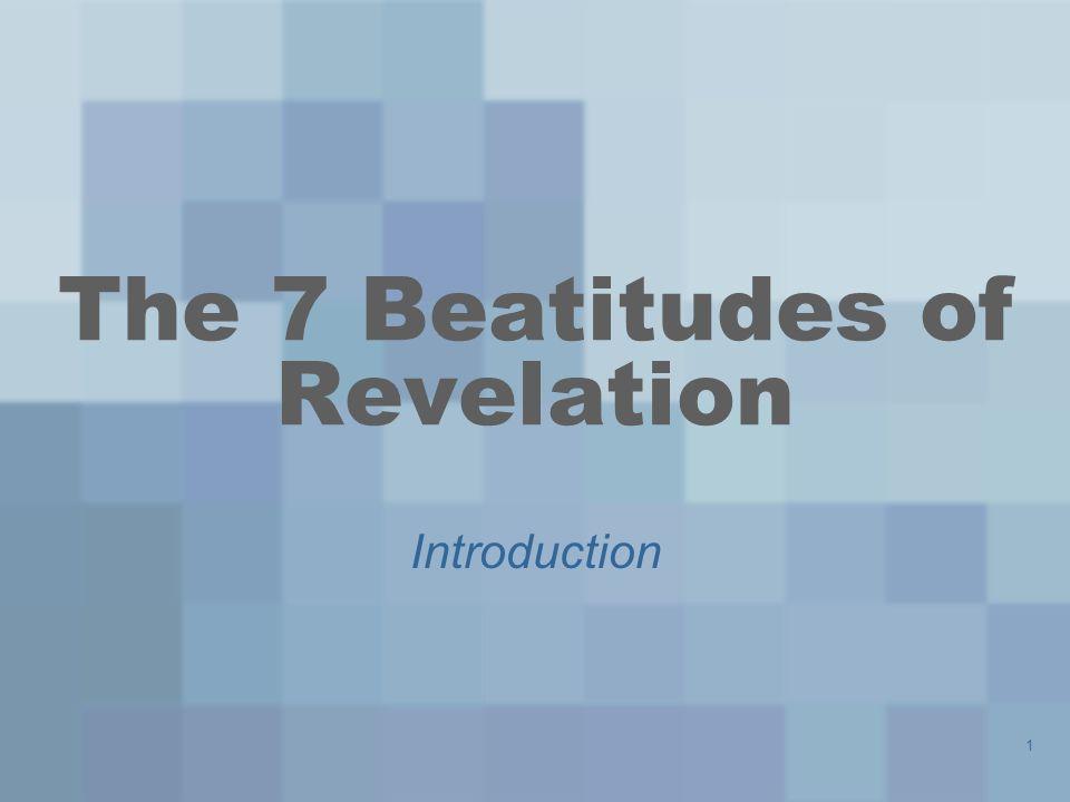 1 The 7 Beatitudes of Revelation Introduction