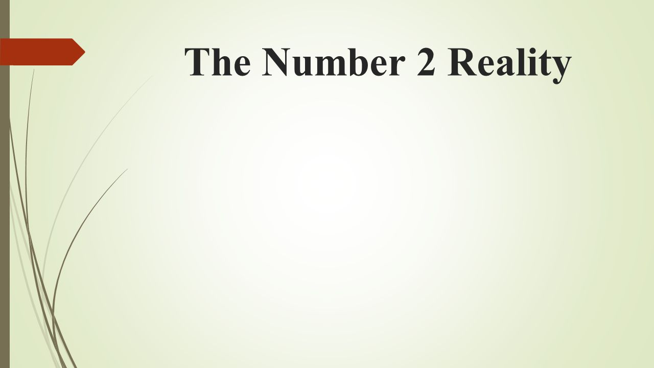 The Number 2 Reality