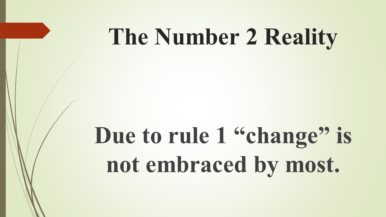 Due to rule 1 change is not embraced by most.