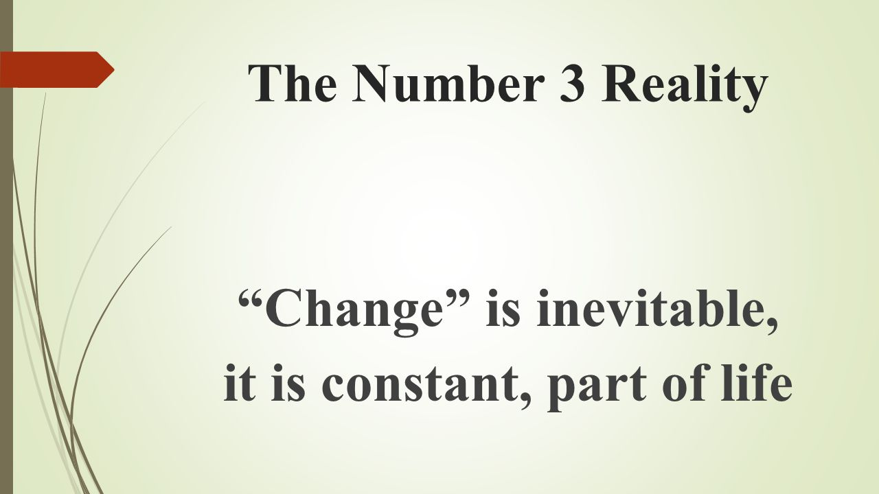 Change is inevitable, it is constant, part of life