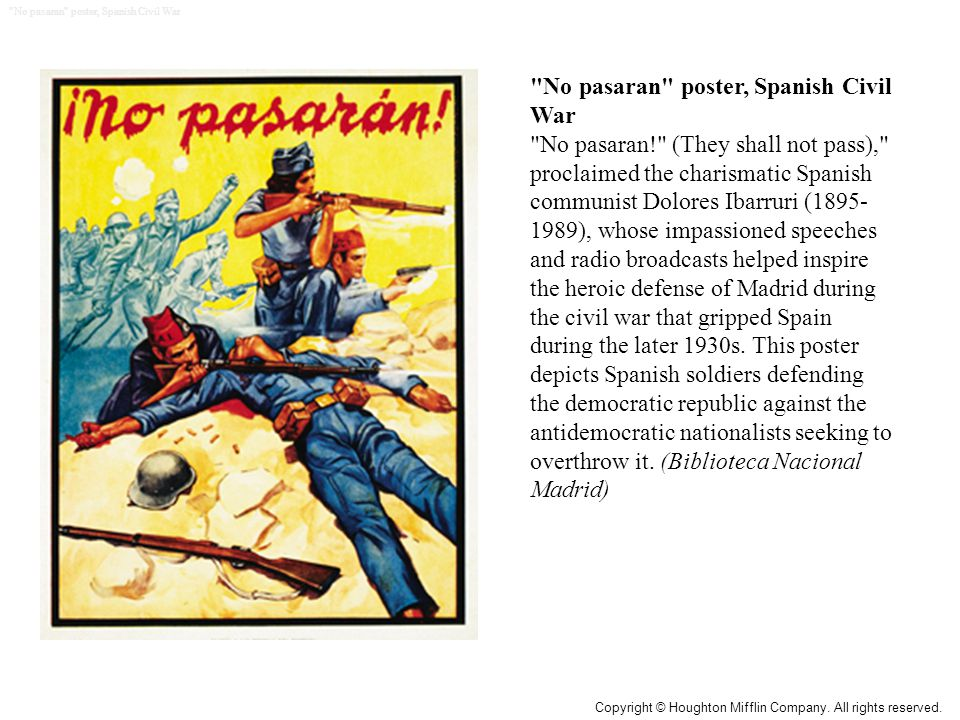 No pasaran poster, Spanish Civil War No pasaran! (They shall not pass), proclaimed the charismatic Spanish communist Dolores Ibarruri (1895- 1989), whose impassioned speeches and radio broadcasts helped inspire the heroic defense of Madrid during the civil war that gripped Spain during the later 1930s.
