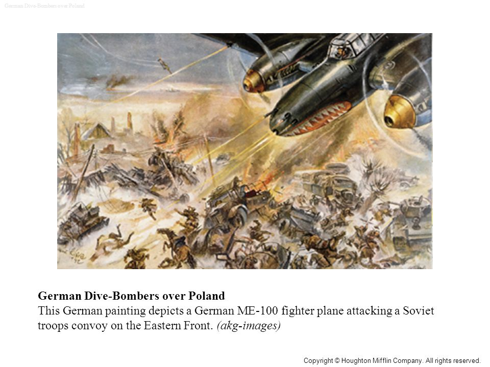 German Dive-Bombers over Poland This German painting depicts a German ME-100 fighter plane attacking a Soviet troops convoy on the Eastern Front.