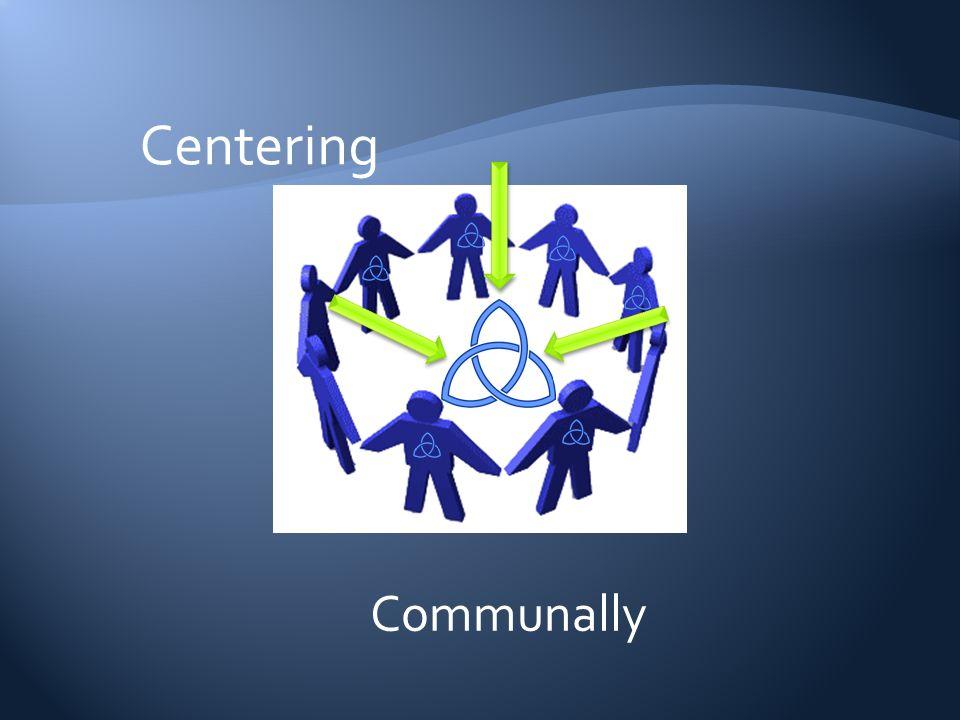 Communally Centering