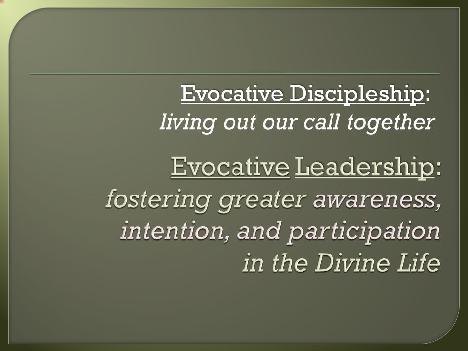 Evocative Discipleship Evocative Discipleship: living out our call together