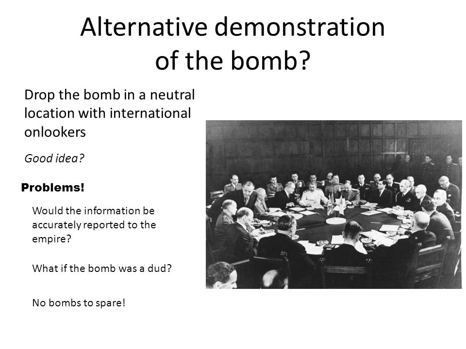 Alternative demonstration of the bomb.