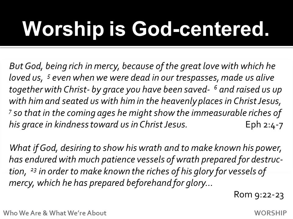 Worship is cross- centered.1.The cross is the motive for our adoration.