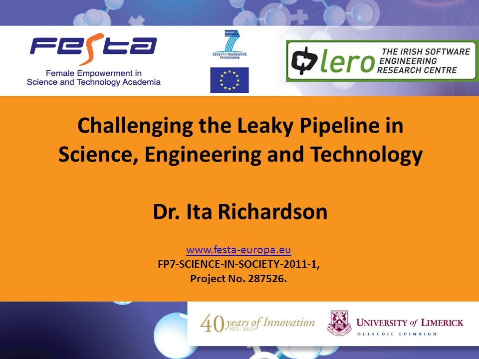 Slide 1 www.festa-europa.eu FP7-SCIENCE-IN-SOCIETY-2011-1, Project No. 287526. Challenging the Leaky Pipeline in Science, Engineering and Technology D