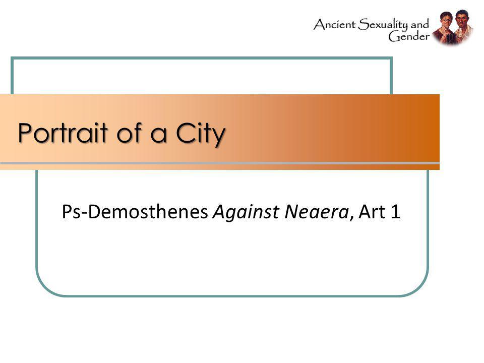 Portrait of a City Ps-Demosthenes Against Neaera, Art 1
