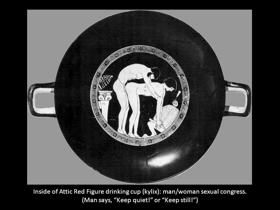 Inside of Attic Red Figure drinking cup (kylix): man/woman sexual congress. (Man says, Keep quiet! or Keep still!)