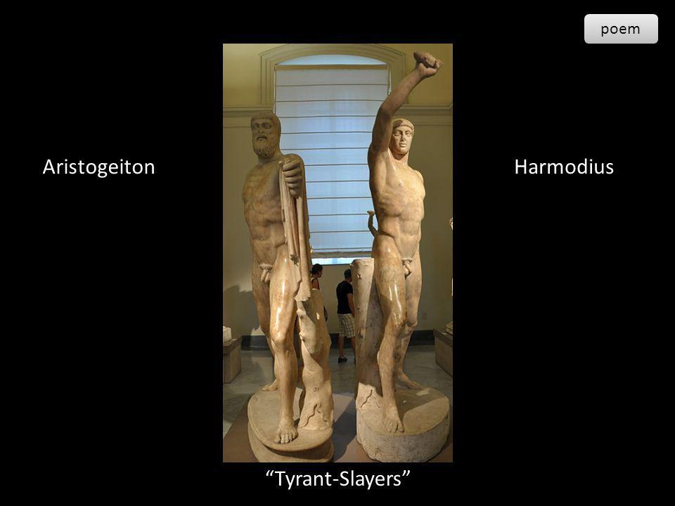 AristogeitonHarmodius Tyrant-Slayers poem
