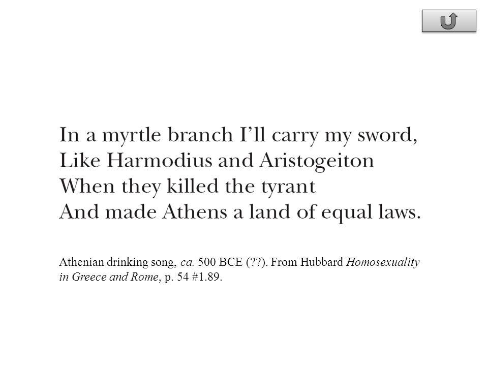 Athenian drinking song, ca. 500 BCE (??). From Hubbard Homosexuality in Greece and Rome, p. 54 #1.89.