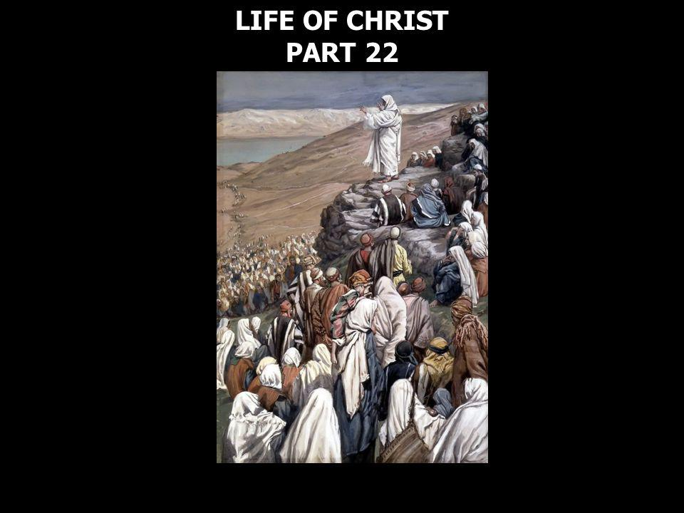 LIFE OF CHRIST PART 22 LIFE OF CHRIST PART 22