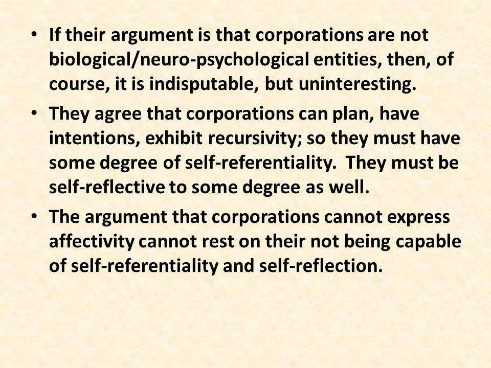 If their argument is that corporations are not biological/neuro-psychological entities, then, of course, it is indisputable, but uninteresting.