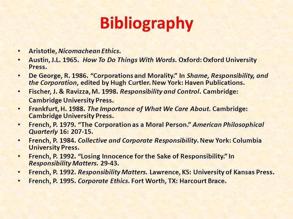 Bibliography Aristotle, Nicomachean Ethics. Austin, J.L.