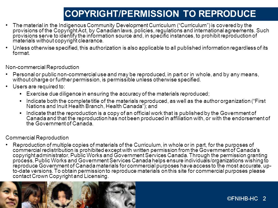COPYRIGHT/PERMISSION TO REPRODUCE The material in the Indigenous Community Development Curriculum (Curriculum) is covered by the provisions of the Cop